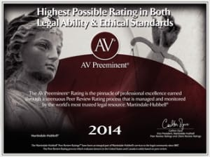 2014 AV Preeminent - Highest Possible Rating in Both Legal Ability & Ethical Standards